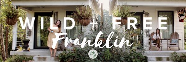 Wild + Free Franklin
