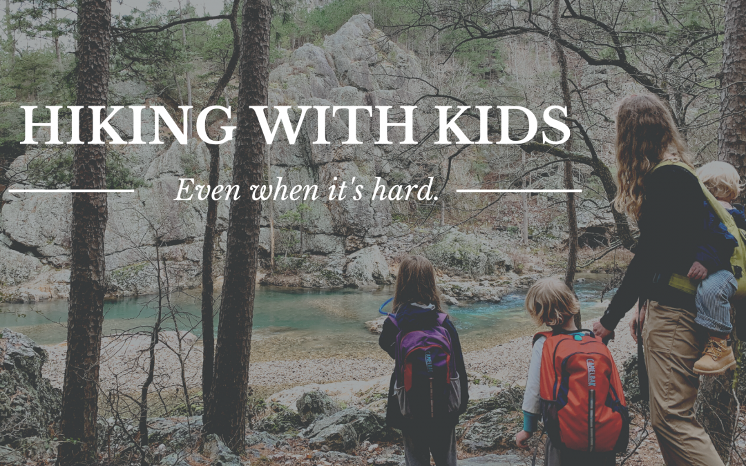 Hiking with Kids, Even When it's Hard