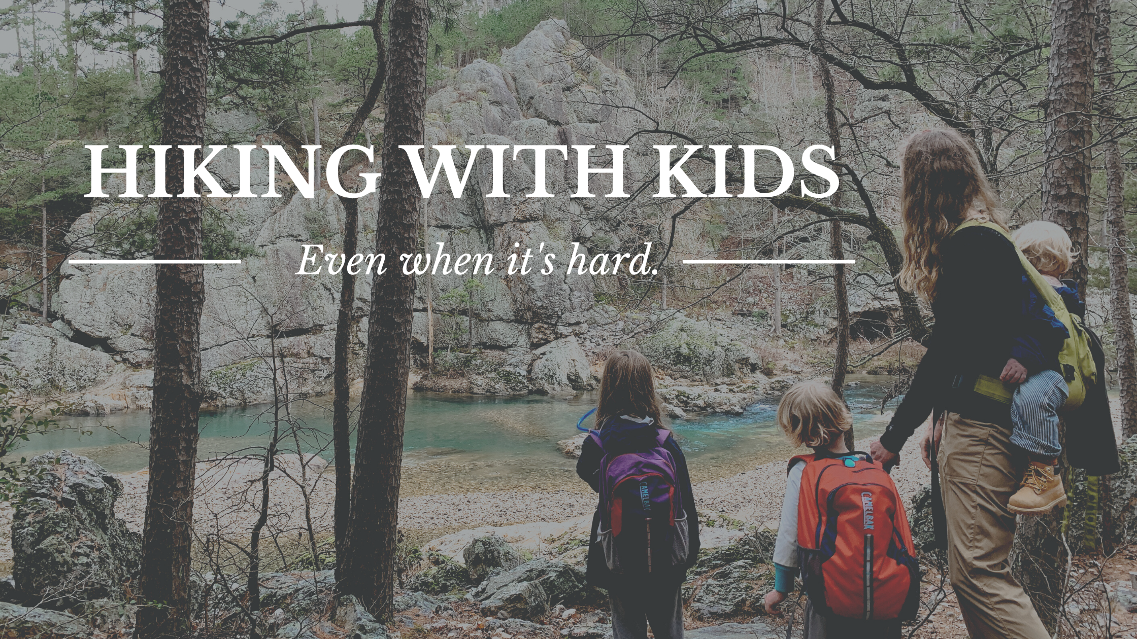 hiking with kids even when it's hard